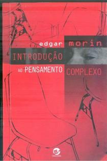 INTRODUÇÃO AO PENSAMENTO COMPLEXO   EDGAR MORIN