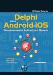 Delphi® para Android e iOS_  desenvolvendo aplicativos móveis