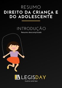 Apostila - Introdução ao Direito da Criança e do adolescente - LEGISDAY