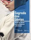 O Segredo dos Gênios R. A. Manual de estudos de prof. e est.PDF