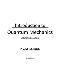 Introduction to Quantum Mechanics 2e Solutions Manual - David J. Griffiths