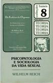 Wilhelm Reich Psicopatologia e Sociologia Da Vida Sexual