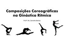 AULA - Composições Coreográficas na Ginástica Rítmica