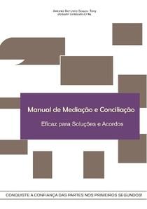 Manual de Mediação e Conciliação Eficaz para Soluções e Acôrdos   1ª Ed   Tony Souza   2016.pdf