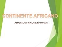 Os principais aspectos físicos e naturais do continente africano clima, relevo e vegetação