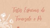 Testes Especiais de Tornozelo e Pé