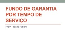 1 _AULA_-_FUNDO_DE_GARANTIA_POR_TEMPO_DE_SERVIO (3)