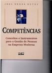 Livro - Competência conceitos e instrumentos para a gestão de pessoas. Joel S. Dutra