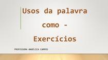 Usos da palavra como- Exercícios