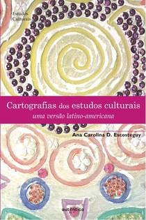Cartografias dos estudos culturais - Uma versão latino-americana