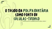 POLPA DENTÁRIA COMO FONTE DE CÉLULAS-TRONCO