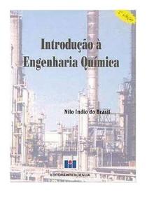 Livro Introdução a Engenharia Química -  Nilo Índio do Brasil (do cap 1 ao 4)