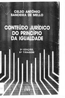 Celso Antônio Bandeira de Mello   Conteúdo Jurídico do Princípio da Igualdade   3º Edição