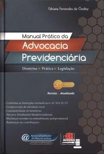 MANUAL PRÁTICO DA ADVOCACIA PREVIDÊNCIÁRIA   FABIANA F. DE GODOY