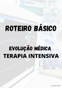 ROTEIRO BÁSICO EVOLUÇÃO MÉDICA TERAPIA INTENSIVA