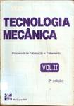 Tecnologia Mecânica Processos de Fabricação e Tratamento Vol II