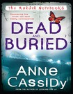 Anne Cassidy   [Murder Notebooks 04]   Dead and Buried (epub)
