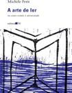 A Arte de ler   Ou como Resisti   Michele Petit
