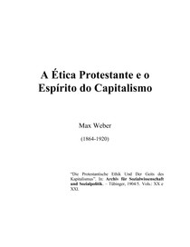 Max Weber - Ética protestante e o espírito do capitalismo