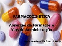 FARMACOCINÉTICA - Absorção e vias de administração