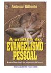 Antônio Gilberto   A Prática do Evangelismo Pessoal
