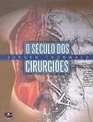 O Seculo Dos Cirurgioes - Jurgen Thorwald
