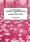 An Introduction to Symmetry and Supersymmetry in Quantum Field Theory [Lopuszanski]