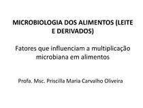 Aula 4 - Microbiologia dos Alimentos - Fatores que influenciam a multiplicação microbiana em alimentos