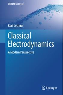Kurt Lechner - Classical Electrodynamics_ A Modern Perspective-Springer