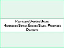 Politicas de Saude no Brasil para turma 19 odonto