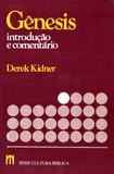 01  Genesis   Serie Cultura Bíblica   Derek Kidner