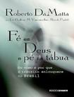 Fe em Deus e pe na Tabua   Roberto DaMatta