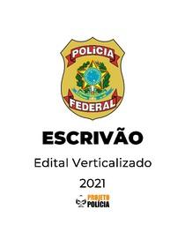 Polícia Federal (PF) - Escrivão - 2021 - Edital Verticalizado