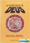 Joseph Campbell - As Máscaras de Deus - Vol. II - Mitologia Oriental(doc)(rev)