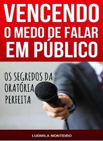 Vencendo o Medo de Falar em Público - Ludmila Monteiro