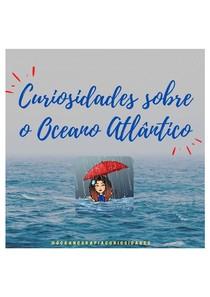 Curiosidades sobre o oceano atlântico