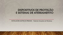 6 - INSTALAÇÕES ELÉTRICAS PREDIAIS - Dispositivos de Proteção e Sistemas de Aterramento