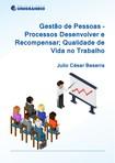 Gestão de Pessoas - Processos Desenvolver, Recompensar e QVT