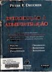 Introdução à administração - Livro do mais moderno teórico (P-e-t-e-r  D-r-u-c-k-e-r)