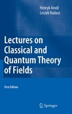 Lectures on Classical and Quantum Theory of Fields [Arodz Hadasz]
