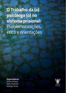 O trabalho do psicologo no sistema prisional   problematizações, ética e orientações   Cartilha do CFP