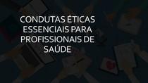 Enfermagem e Bioética - CONDUTAS ÉTICAS ESSENCIAIS PARA PROFISSIONAIS DE SAÚDE