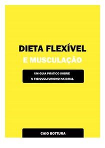 Dieta Flexível e Musculação   Caio Bottura.pdf