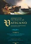Arquivo Secreto do Vaticano, Expansão Portuguesa, Documentação   Tomo I, Costa Oriental de África e Ilhas Atlânticas   Coordenação Geral, José Eduardo Franco
