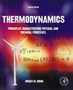 Thermodynamics Principles Characterizing Physical and Chemical Processes, Fourth Edition