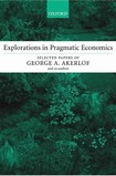 Explorations in modern economics.. Selected papers - Akerlof A.G.  (OUP, 2003)