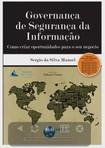 Governança de Segurança da Informação - Como criar oportunidades para o seu negócio (Livro Texto)