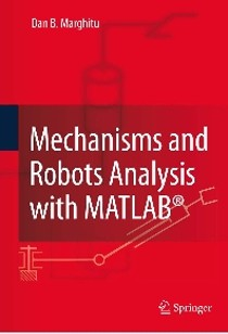 Mechanisms and Robots Analysis with MATLAB Marghitu 1st Ed -