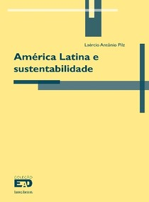 America Latina e sustentabilida - Laercio Antonio Pilz