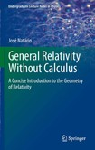 General Relativity Without Calculus   A Concise Introduction to the Geometry of Relativity [Natario]